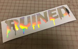 15in Ruined drip stickers