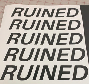 """RUINED"" stickers"