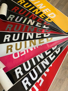 """RUINED"" Windshield Banners"