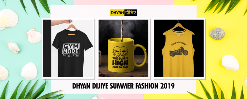 Dhyan Dijiye Summer Fashion 2019