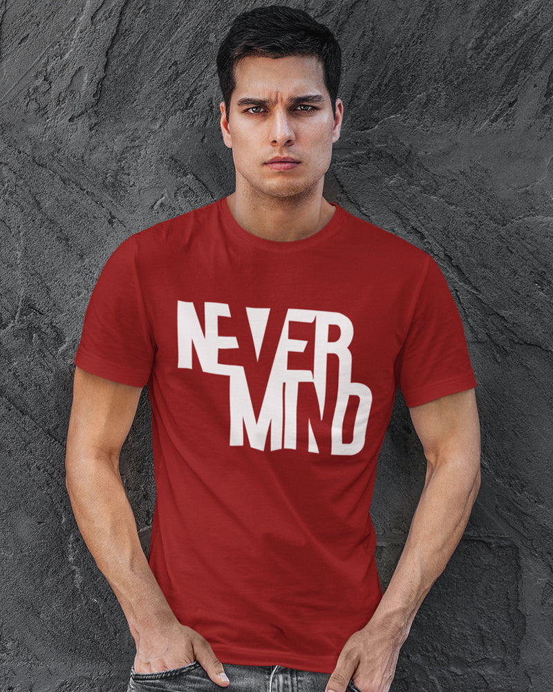 Never Mind Half Sleeve T-shirt