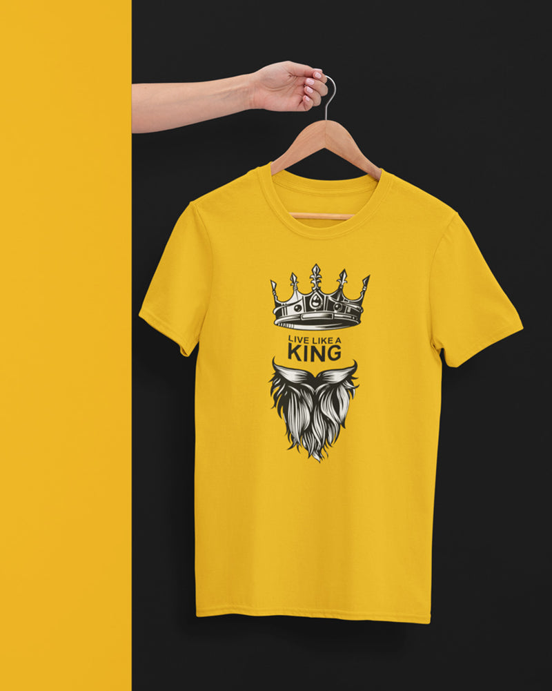 Live like a king T-Shirt
