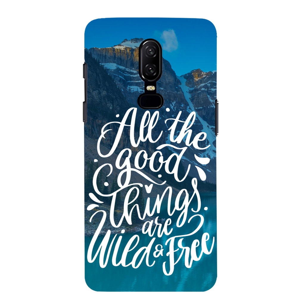 All The Good Things Are Wild And Free OnePlus 6 Mobile Cover