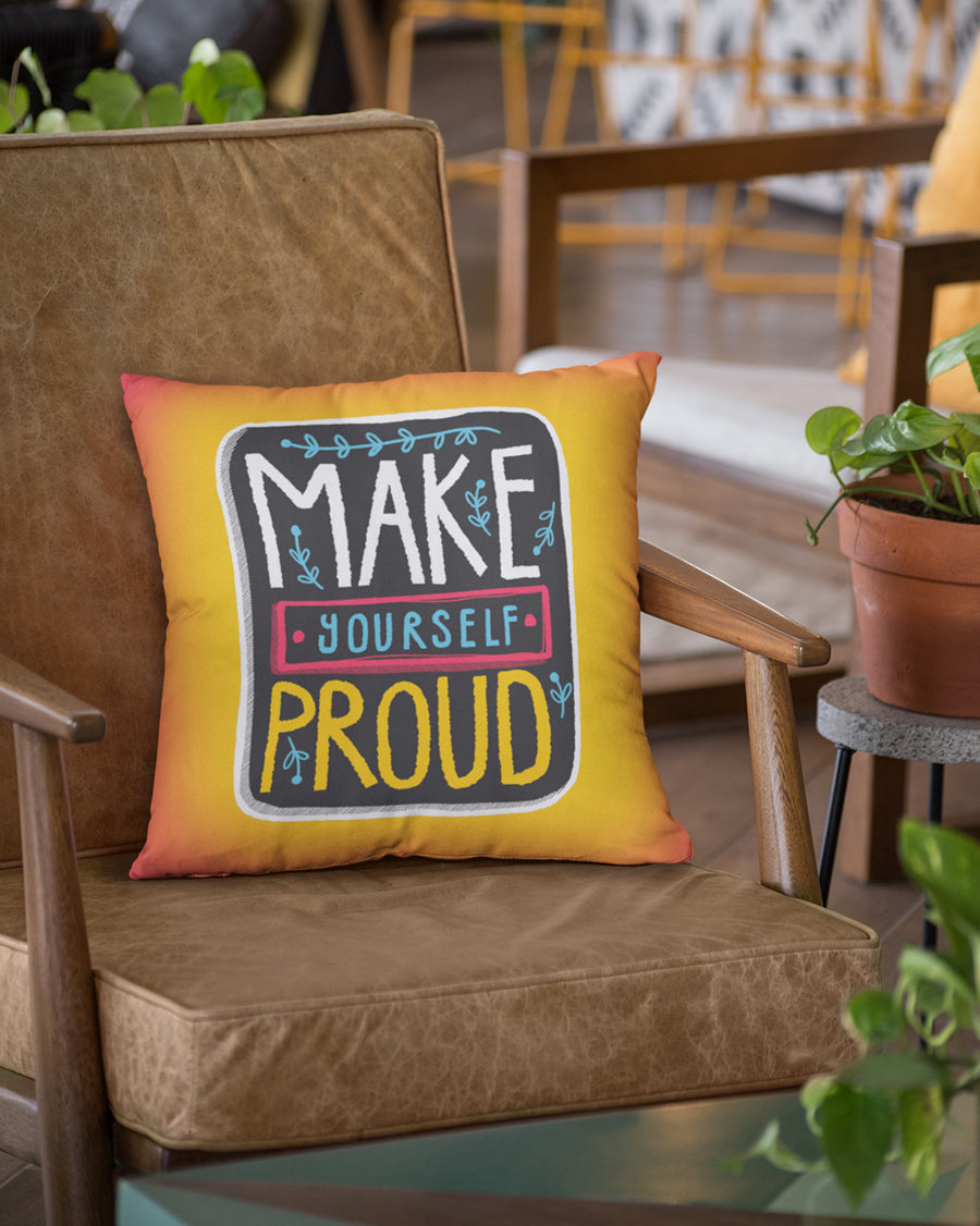 Make Yourself Proud Cushion Cover