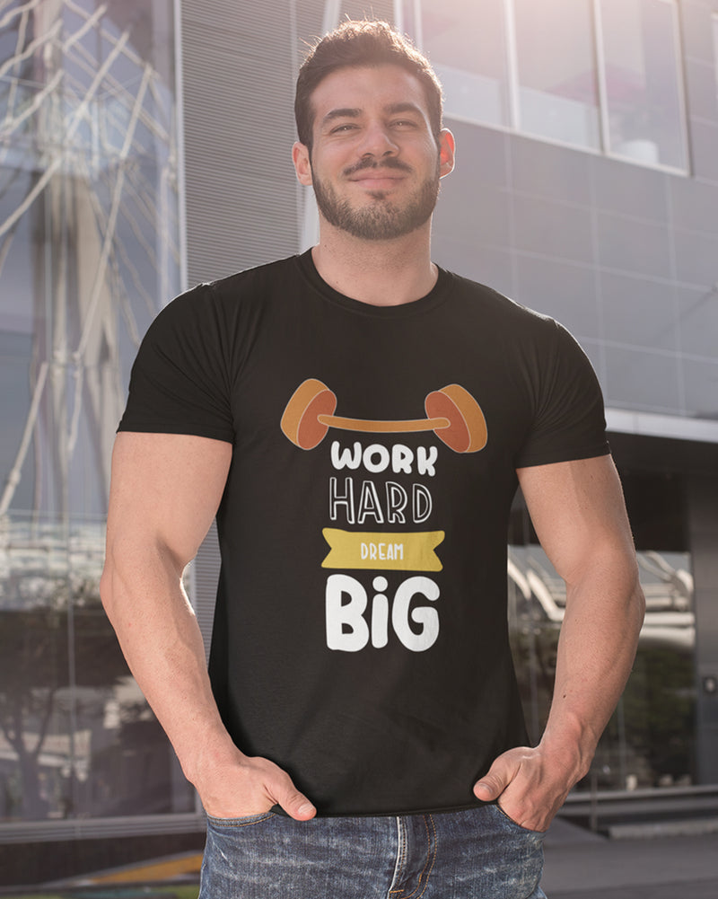 Work hard Dream big Black Half Sleeve T-Shirt