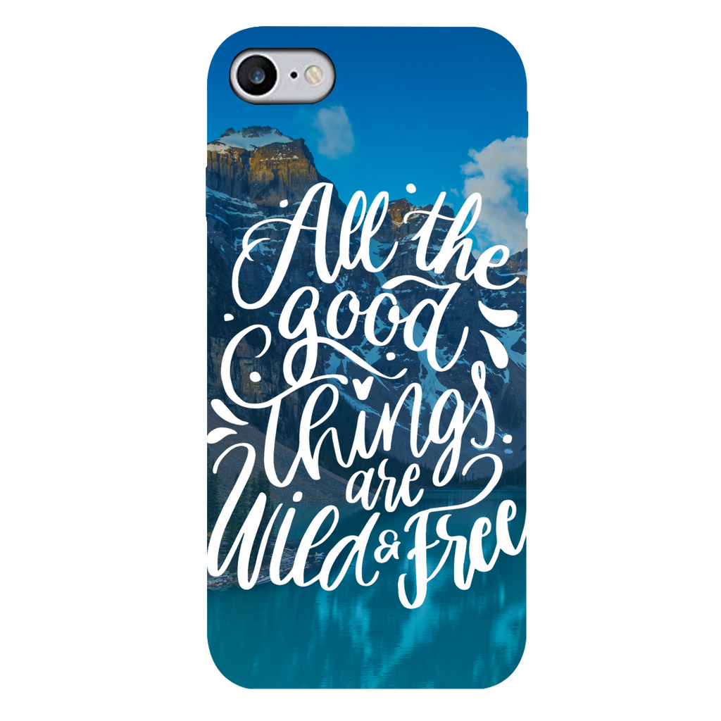 All the good things are wild and free Apple iPhone 7 Mobile Cover