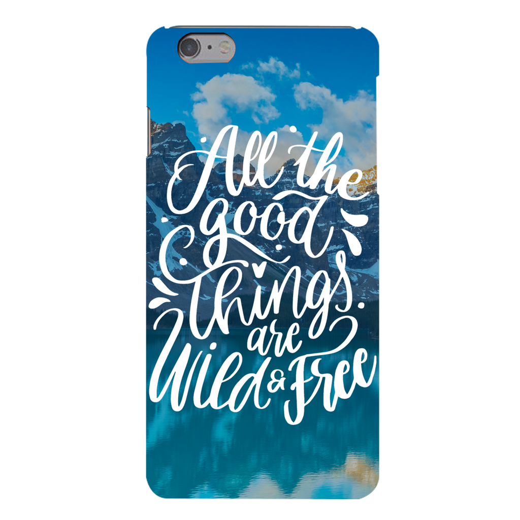 All the good things are wild and free Apple iPhone 6s Plus Mobile Cover
