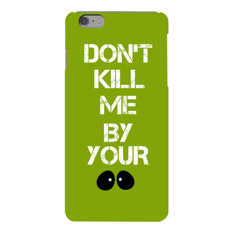Dont kill me by ur looks Apple iPhone 6s Plus Mobile Cover