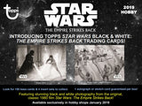 2019 Topps Star Wars The Empire Strikes Back: Black & White Hobby Box ( JAN 23rd )