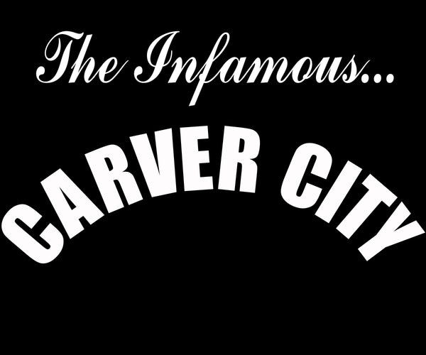 The Infamous Carver City