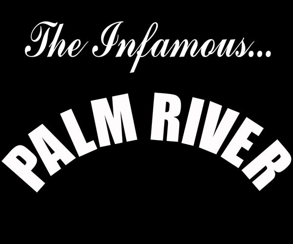 The Infamous Palm River