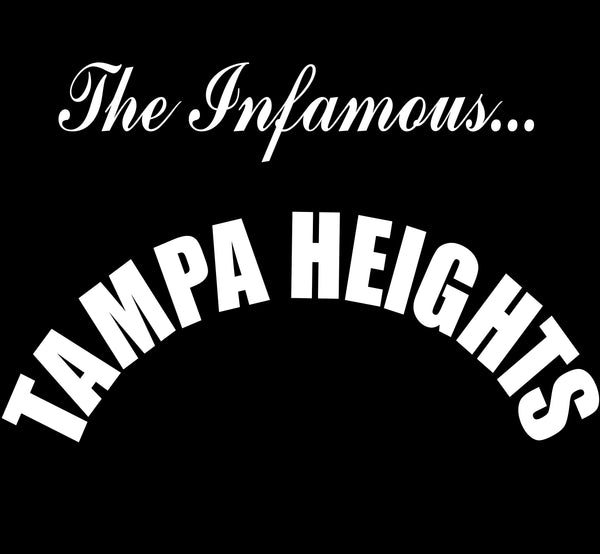 The Infamous Tampa Heights