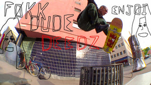 "Deedz's ""Føkk Dude"" Part"
