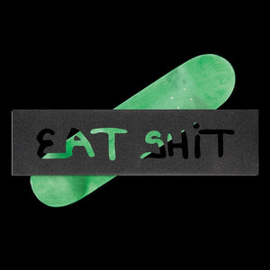 HARD LUCK EAT SHIT CLEAR GRIPTAPE