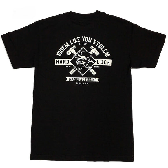HARD LUCK BALL PEEN RIDEM LIKE YOU STOLEM T-SHIRT - BLACK