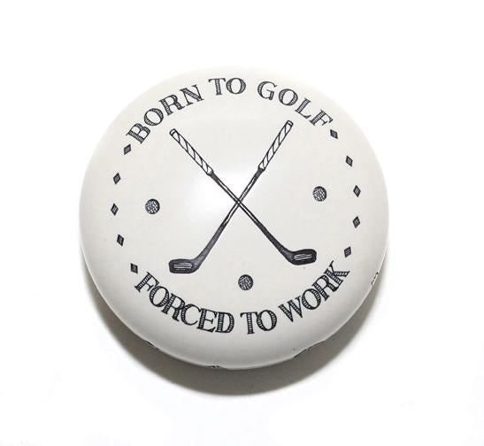 Born To Golf Forced Paperweight