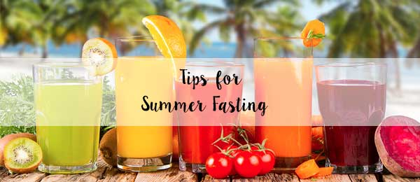 Tips for Summer Fasting