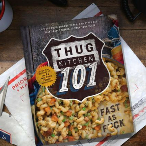 Thug Kitchen 101 | Michelle Davis and Matt Holloway Available at Don Tolman International