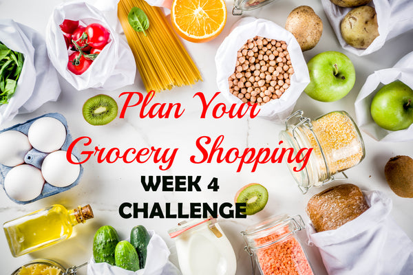 WEEK 4 CHALLENGE - Plan Your Grocery Shopping