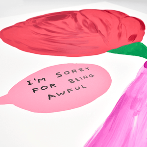 David Shrigley, I'm Sorry For Being Awful, 2018 | Lougher Contemporary