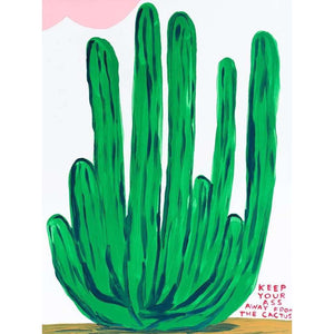 David Shrigley, Keep Your Ass Away From The Cactus, 2020 | Lougher Contemporary