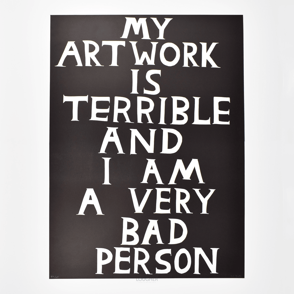 David Shrigley, My Artwork is Terrible, 2019 | Lougher Contemporary