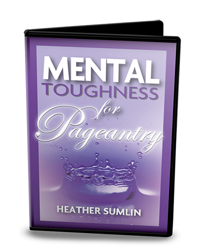 Mental Toughness for Pageantry
