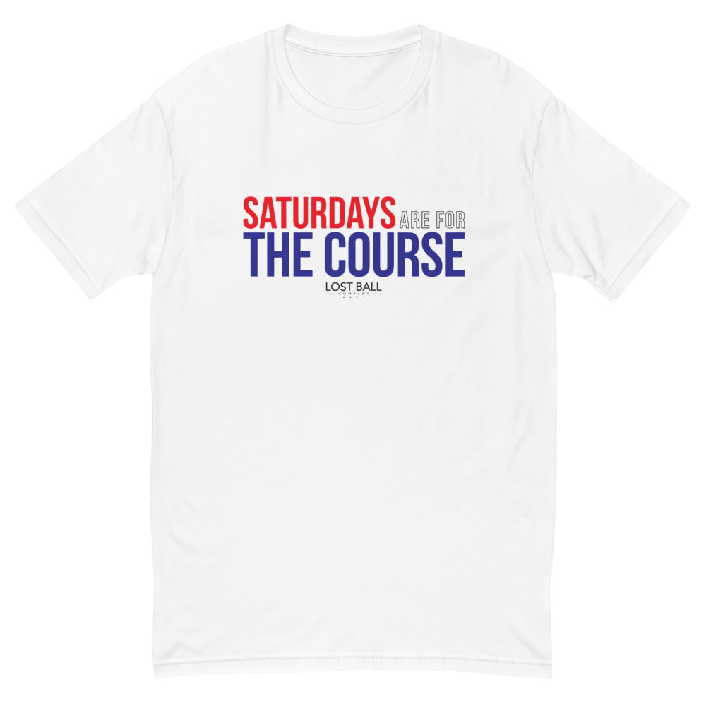 Saturdays Are For The Course T-Shirt