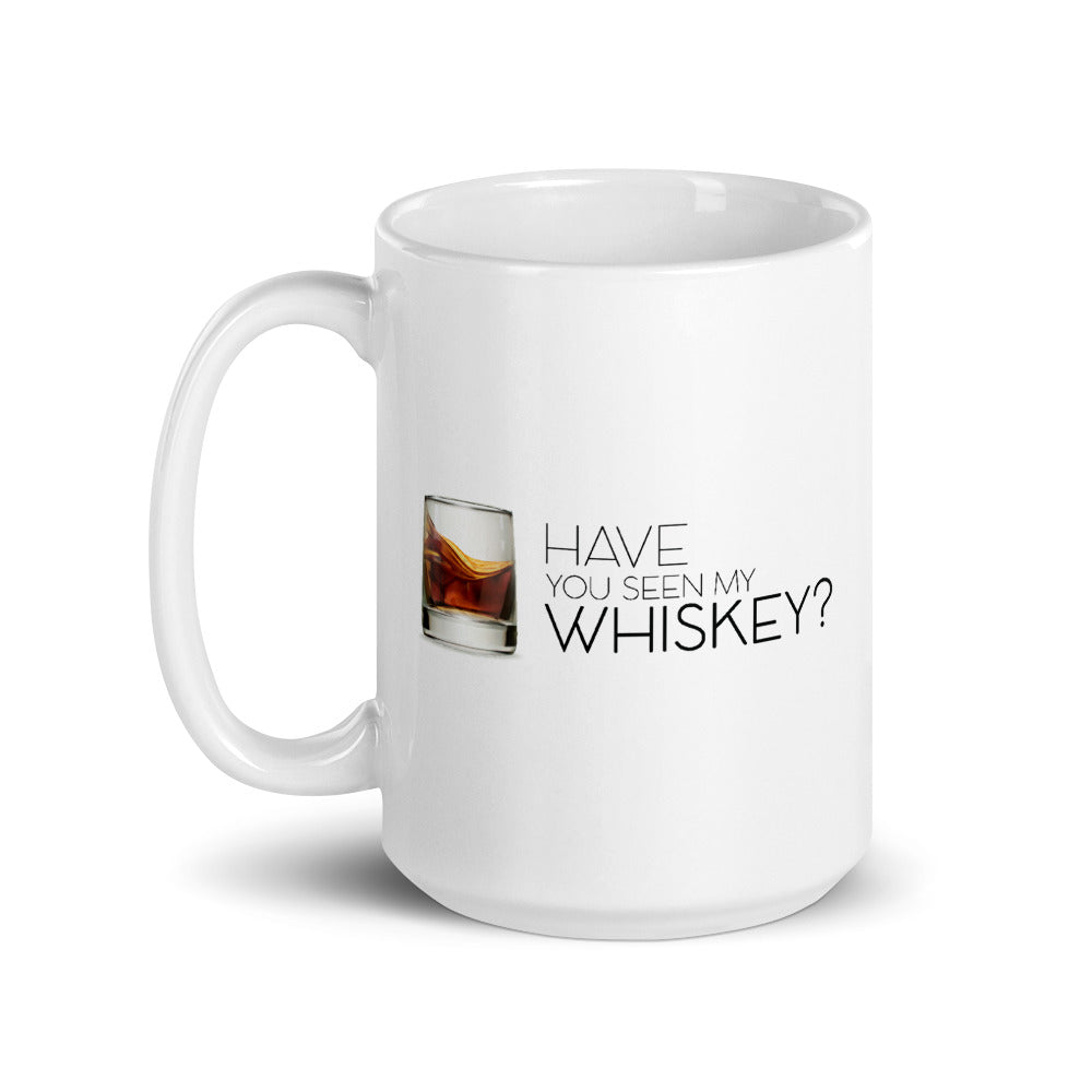 Have You Seen My Whiskey? Coffee Mug