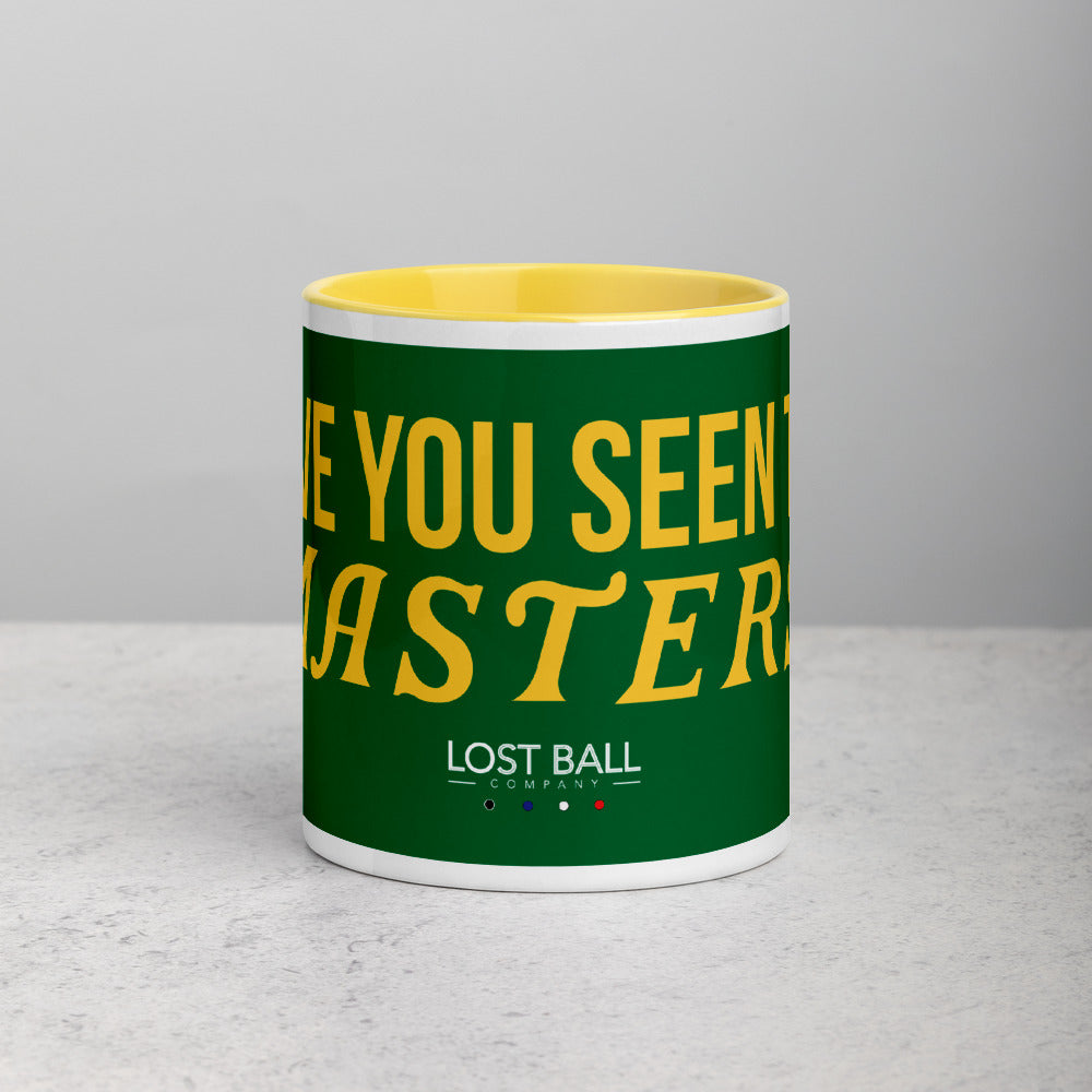 Have You Seen The Masters? Coffee Mug