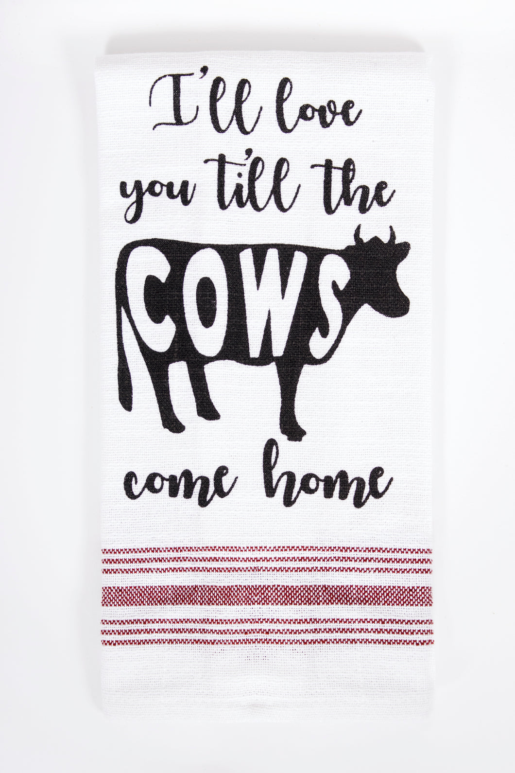 I'll love you till the cows come home dish towel