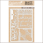 Celebr8 Matt Board - Blooming into a Women