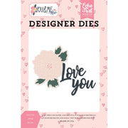 Echo Park - You & Me Designer Dies - Love You Floral Die Set