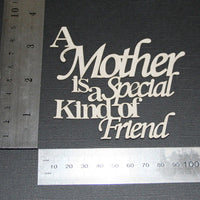 A Mother is a Special Kind of Friend