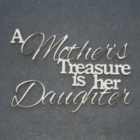 A Mother's Treasure is her Daughter