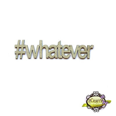 #Whatever