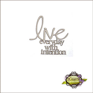 Live Everyday with Intention