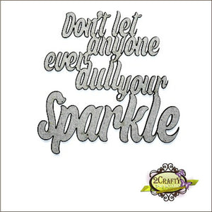 Don't Let anyone Dull your Sparkle Title