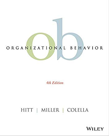 Organizational Behavior, 4e, by Hitt, Miller, and Colella (used)