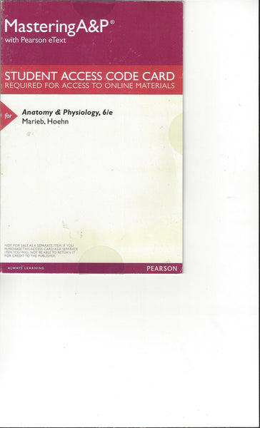 Mastering A & P Anatomy and Physiology, 6e by Marieb w/ Pearson access code