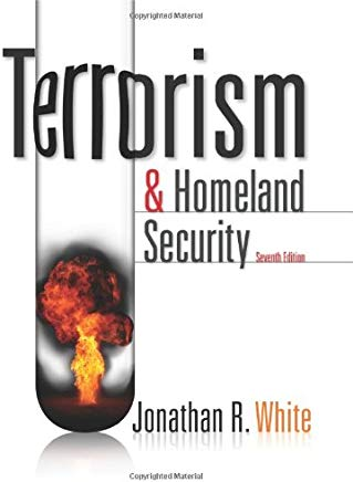 Terrorism and Homeland Security, 7th edition by Jonathan R. White (USED)