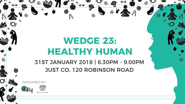 Are you a Healthy Human?? #RECAP The Wedge Asia Event