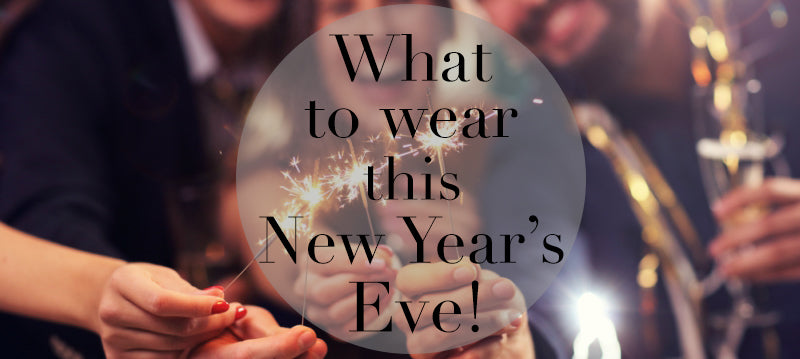 What to wear this NEW YEAR! BRING ON 2018 WHaaaahoooo!!!