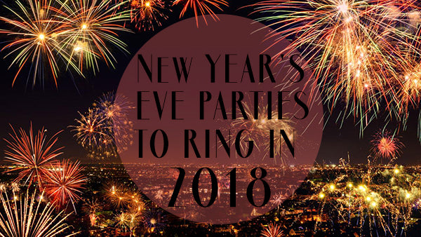 Welcome 2018 At These Bangin' New Year's Eve Parties