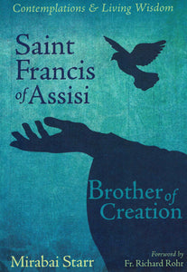 Saint Francis of Assisi: Brother of Creation by Mirabai Starr