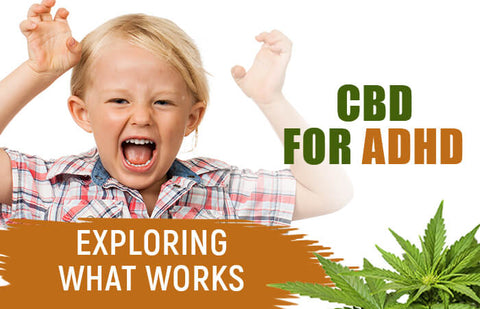 CBD for adhd and other childhood issues