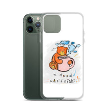 Load image into Gallery viewer, I Need Caffine! Max the Teddy Bear iPhone Case