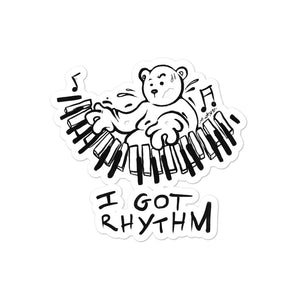 I Got Rhythm Max the Teddy Bear Bubble-free stickers