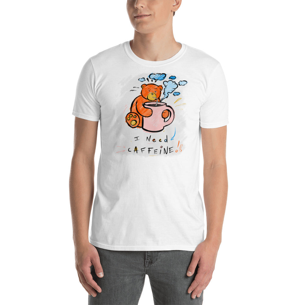 I Need Caffeine! Max the Teddy Bear, Short-Sleeve Unisex T-Shirt