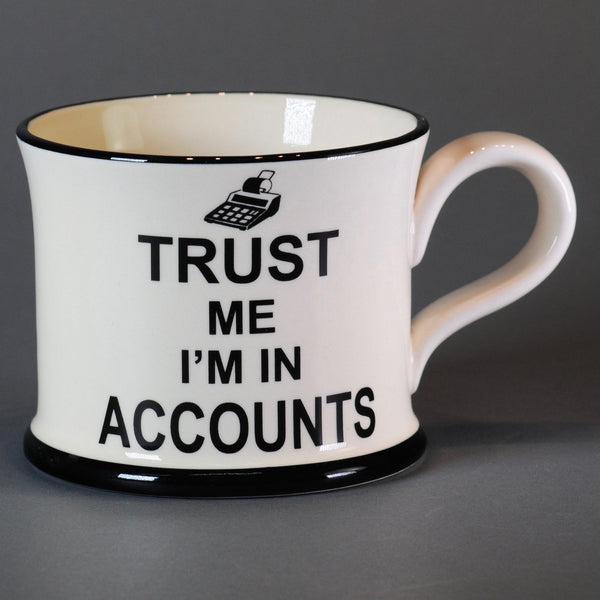 'Trust Me I'm in Accounts' Mug
